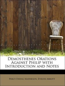 Demosthenes Orations Against Philip with Introduction and Notes