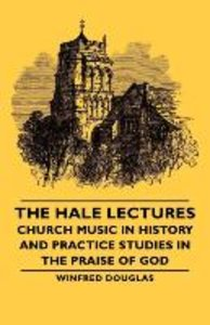 The Hale Lectures - Church Music in History and Practice Studies