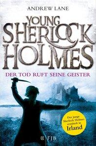 Young Sherlock Holmes 06. Der Tod ruft seine Geister - Der junge