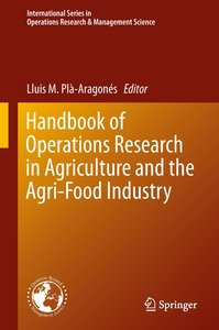 Handbook of Operations Research in Agriculture and the Agri-Food