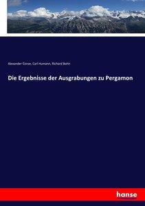 Die Ergebnisse der Ausgrabungen zu Pergamon