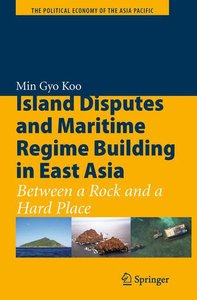 Island Disputes and Maritime Regime Building in East Asia