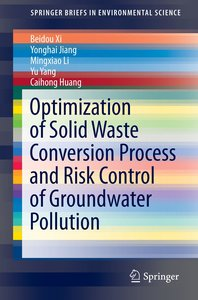 Optimization of Solid Waste Conversion Process and Risk Control