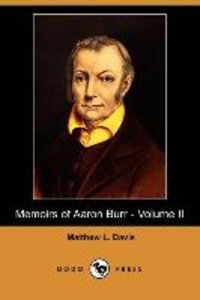 Memoirs of Aaron Burr - Volume II (Dodo Press)