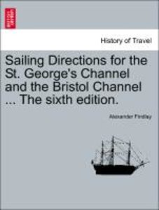 Sailing Directions for the St. George's Channel and the Bristol