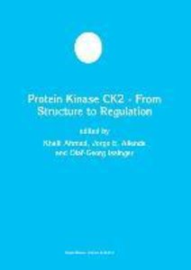 Protein Kinase CK2 - From Structure to Regulation