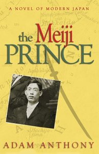 The Meiji Prince: A Novel of Modern Japan