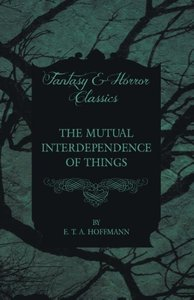 The Mutual Interdependence of Things (Fantasy and Horror Classic
