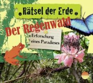 Der Regenwald.Erforschung eines Paradieses