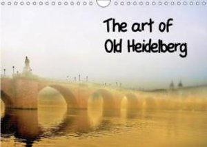 The Art of Old Heidelberg (Wall Calendar 2015 DIN A4 Landscape)