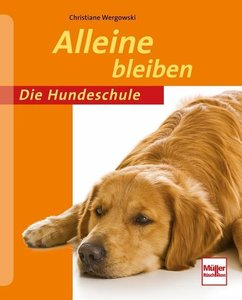 Die Hundeschule: Alleine bleiben