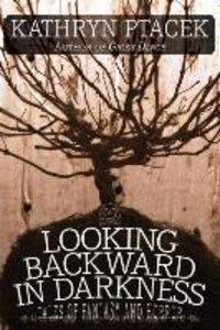 Looking Backward in Darkness