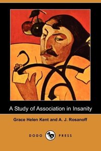 A Study of Association in Insanity (Dodo Press)