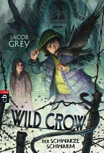 WILD CROW - Der schwarze Schwarm
