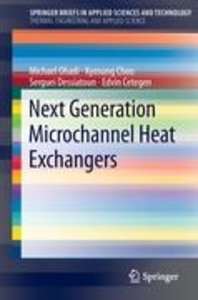 Next Generation Microchannel Heat Exchangers