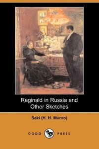 Reginald in Russia and Other Sketches (Dodo Press)