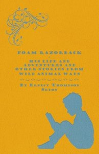 Foam Razorback - His Life and Adventures and Other Stories from