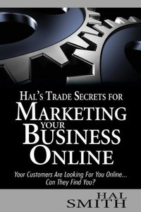 Hal's Trade Secrets for Marketing Your Business Online