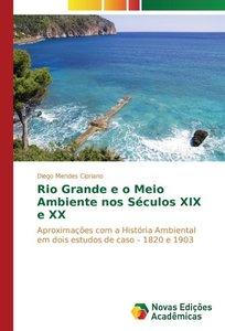 Rio Grande e o Meio Ambiente nos Séculos XIX e XX