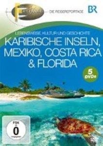 BR Fernweh: Karibische Inseln, Mexiko, Costa Rica & Florida