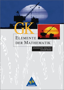 Elemente der Mathematik. Grundkurs. Gesamtband. Analysis. Rheinl