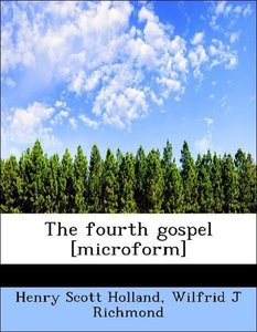 The fourth gospel [microform]