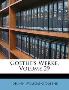 Goethe's Werke, neunundzwanzigster Band