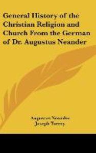General History of the Christian Religion and Church From the Ge