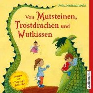 Von Mutsteinen,Trostdrachen Und Wutkissen