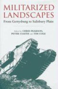 Militarized Landscapes: From Gettysburg to Salisbury Plain