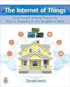 The Internet of Things: Do-It-Yourself at Home Projects for Ardu