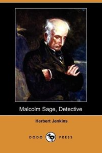 Malcolm Sage, Detective (Dodo Press)