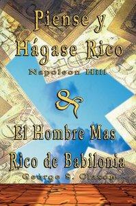 Piense y Hagase Rico by Napoleon Hill & El Hombre Mas Rico de Ba