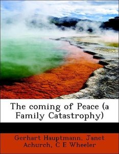 The coming of Peace (a Family Catastrophy)