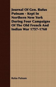 Journal Of Gen. Rufus Putnam - Kept In Northern New York During