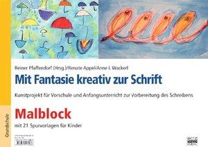 Mit Fantasie kreativ zur Schrift. Malblock mit 21 Spurvorlagen