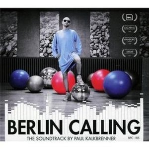 Berlin Calling-The Soundtrack By Paul