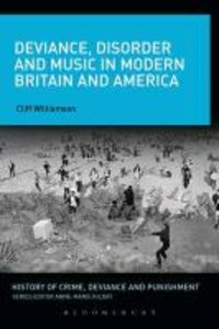 Deviance, Disorder and Music in Modern Britain and America