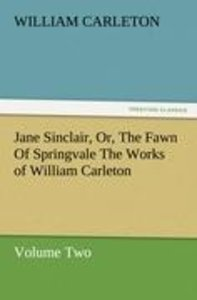 Jane Sinclair, Or, The Fawn Of Springvale The Works of William C