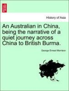An Australian in China, being the narrative of a quiet journey a