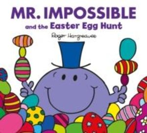 Mr. Men and Little Miss - Mr. Impossible and the Easter Egg Hunt