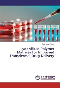 Lyophilized Polymer Matrices for Improved Transdermal Drug Deliv