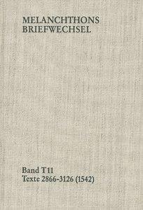 Melanchthons Briefwechsel (MBW) BD T 11. Kritische und kommentie