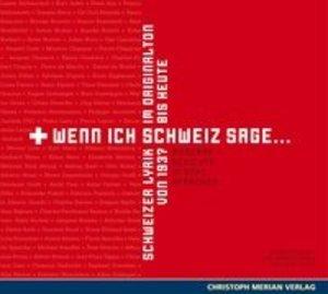 Wenn Ich Schweiz Sage...Schweizer Lyrik
