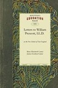 Letters to the Hon. William Prescott, LL.D. on the Free Schools