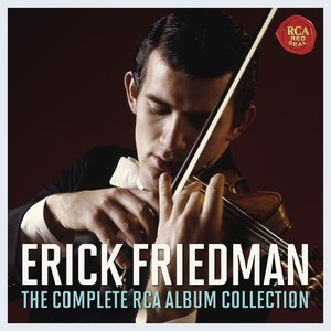 Erick Friedman-The Complete RCA Album Collection