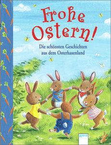 Frohe Ostern! Die schönsten Geschichten aus dem Osterhasenland