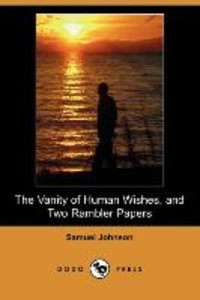 The Vanity of Human Wishes, and Two Rambler Papers (Dodo Press)