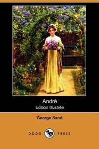 Andre (Edition Illustree) (Dodo Press)