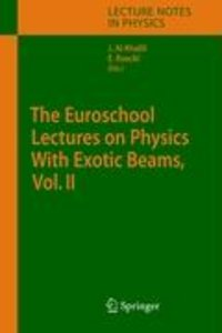 The Euroschool Lectures on Physics With Exotic Beams 2